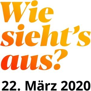 Wie sieht's aus? am 22. März 2020
